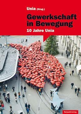 Abbildung von Gewerkschaft in Bewegung | 2014 | 10 Jahre Unia