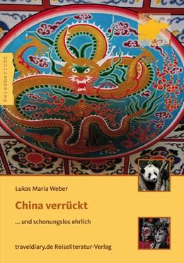 Abbildung von Weber   China verrückt   1. Auflage   2014   beck-shop.de