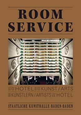 Abbildung von Holten | Room Service. Vom Hotel in der Kunst und Künstlern im Hotel. On the Hotel in the Arts and Artists in the Hotel | 2014 | Kunsthalle Baden-Baden