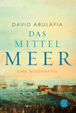 Abbildung von Abulafia | Das Mittelmeer | 2. Auflage | 2014 | beck-shop.de