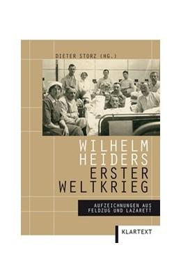Abbildung von Storz | Wilhelm Heiders Erster Weltkrieg | 1. Auflage | 2014 | beck-shop.de