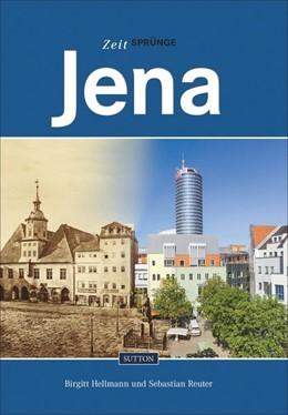 Abbildung von Hellmann / Reuter | Zeitsprünge Jena | 1. Auflage | 2014 | beck-shop.de