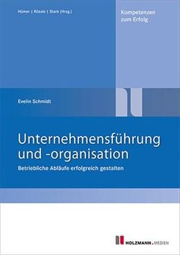 Abbildung von Schmidt | Unternehmensführung und -organisation | 2014 | Betriebliche Abläufe erfolgrei...