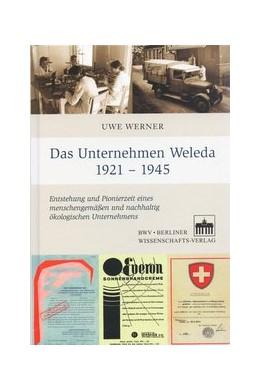 Abbildung von Werner   Das Unternehmen Weleda 1921 - 1945   2014   Entstehung und Pionierzeit ein...