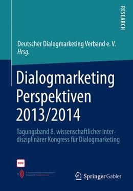 Abbildung von Dialogmarketing Perspektiven 2013/2014 | 2014 | 2014 | Tagungsband 8. wissenschaftlic...