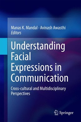 Abbildung von Mandal / Awasthi | Understanding Facial Expressions in Communication | 2014 | Cross-cultural and Multidiscip...