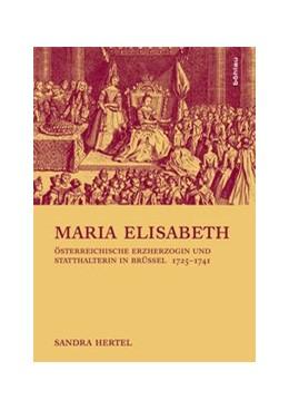 Abbildung von Hertel   Maria Elisabeth   1. Auflage   2014   Österreichische Erzherzogin un...   Band 016