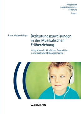 Abbildung von Weber-Krüger   Bedeutungszuweisungen in der Musikalischen Früherziehung   1. Auflage   2014   1   beck-shop.de