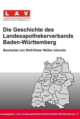 Abbildung von Müller-Jahncke (Bearb.)   Die Geschichte des Landesapothekerverbands Baden-Württemberg   2014