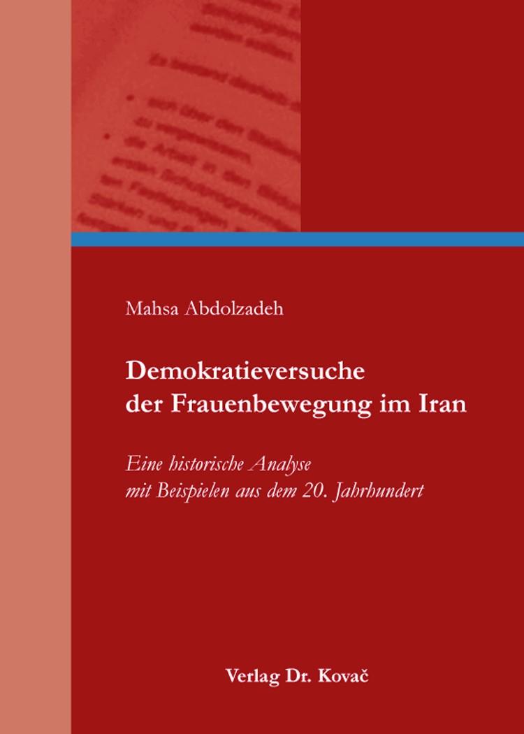 Demokratieversuche der Frauenbewegung im Iran   Abdolzadeh, 2014   Buch (Cover)