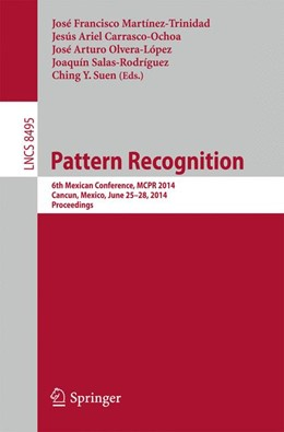 Abbildung von Martinez-Trinidad / Carrasco-Ochoa / Olvera-López / Salas-Rodríguez / Suen | Pattern Recognition | 2014 | 6th Mexican Conference, MCPR 2... | 8495