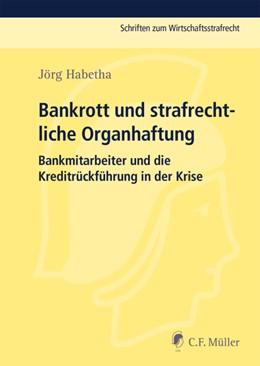 Abbildung von Habetha   Bankrott und strafrechtliche Organhaftung   1. Auflage   2014   beck-shop.de
