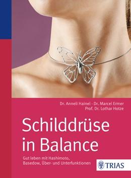 Abbildung von Hainel / Ermer | Schilddrüse in Balance | 2. Auflage | 2015 | beck-shop.de