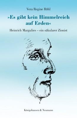 Abbildung von Röhl | »Es gibt kein Himmelreich auf Erden« | 2014 | Heinrich Margulies - ein säkul...