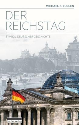 Abbildung von Cullen   Der Reichstag   1. Auflage   2014   beck-shop.de