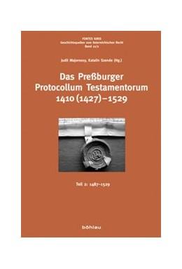 Abbildung von Majorossy / Szende | Das Preßburger Protocollum Testamentorum 1410 (1427)-1529 | 1. Auflage | 2014 | beck-shop.de