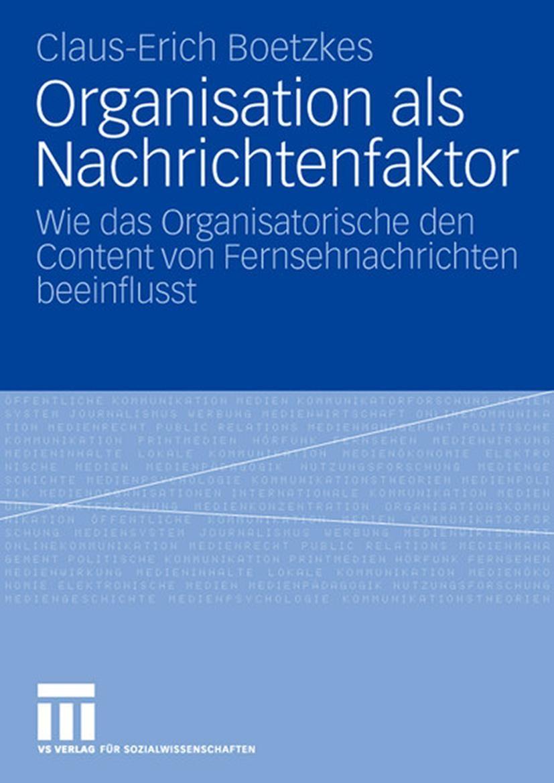 Abbildung von Boetzkes | Organisation als Nachrichtenfaktor | 2007