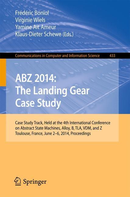 Abbildung von Boniol / Wiels / Ait Ameur / Schewe   ABZ 2014: The Landing Gear Case Study   2014