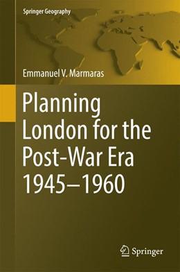 Abbildung von Marmaras | Planning London for the Post-War Era 1945-1960 | 2014