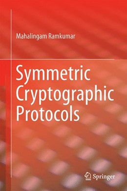 Abbildung von Ramkumar | Symmetric Cryptographic Protocols | 1. Auflage | 2014 | beck-shop.de