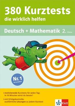 Abbildung von 380 Kurztests, die wirklich helfen. Deutsch und Mathematik 2. Klasse   1. Auflage   2014   beck-shop.de