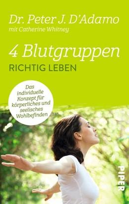 Abbildung von D'Adamo | 4 Blutgruppen - Richtig leben | 1. Auflage | 2014 | beck-shop.de