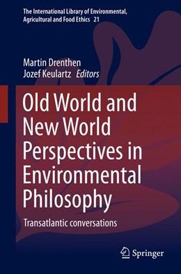 Abbildung von Drenthen / Keulartz | Old World and New World Perspectives in Environmental Philosophy | 2014 | Transatlantic Conversations | 21