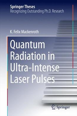 Abbildung von Mackenroth   Quantum Radiation in Ultra-Intense Laser Pulses   1. Auflage   2014   beck-shop.de