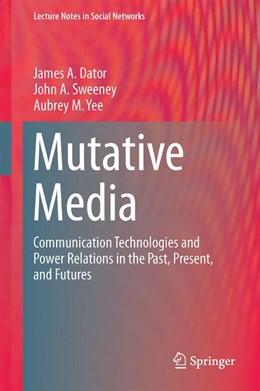 Abbildung von Dator / Sweeney | Mutative Media | 1. Auflage | 2014 | beck-shop.de