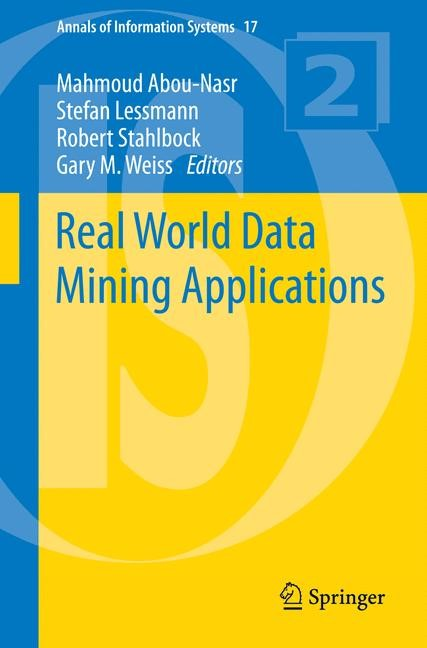 Real World Data Mining Applications | Abou-Nasr / Lessmann / Stahlbock / Weiss, 2014 | Buch (Cover)