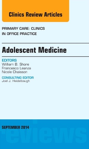 Abbildung von Shore | Adolescent Medicine, An Issue of Primary Care: Clinics in Office Practice | 2014