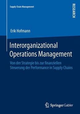 Abbildung von Hofmann | Interorganizational Operations Management | 2014 | 2013 | Von der Strategie bis zur fina...