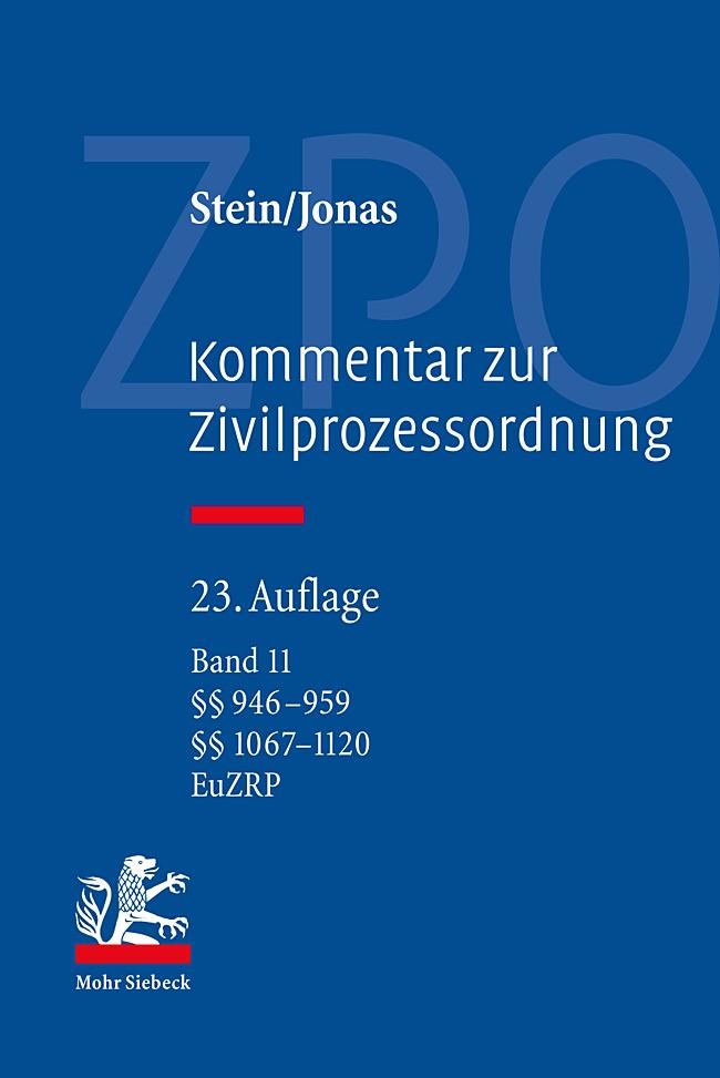 Kommentar zur Zivilprozessordnung: ZPO, Band 11: §§ 1067 – 1109 (und VOen) | Jonas / Stein | 23. Auflage, 2017 | Buch (Cover)