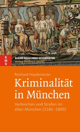 Abbildung von Heydenreuter | Kriminalität in München | 2014 | Verbrechen und Strafen im alte...