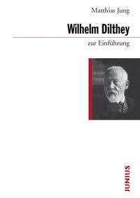 Wilhelm Dilthey zur Einführung | Jung, 2014 | Buch (Cover)