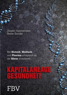 Abbildung von Sander / Hannemann | Kapitalanlage Gesundheit | 2014 | Mit Biotech, Medtech und Pharm...