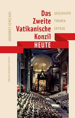 Abbildung von Schelhas   Das Zweite Vatikanische Konzil heute   2014   Geschichte – Themen – Ertrag