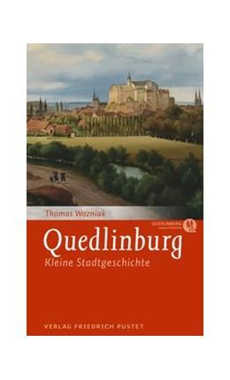 Abbildung von Wozniak | Quedlinburg | 2014 | Kleine Stadtgeschichte