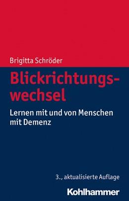 Abbildung von Schröder | Blickrichtungswechsel | 3., aktualisierte Auflage 2014 | 2014 | Lernen mit und von Menschen mi...
