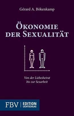 Abbildung von Bökenkamp | Ökonomie der Sexualität | 2014 | Von der Liebesheirat bis zur S...