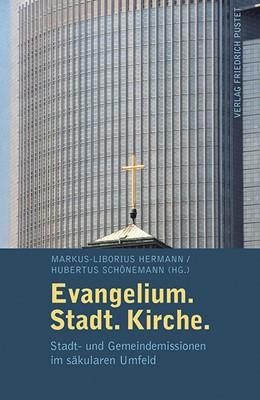 Abbildung von Hermann / Schönemann | Evangelium. Stadt. Kirche. | 2014 | Stadt- und Gemeindemission im ...
