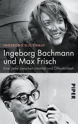 Abbildung von Gleichauf | Ingeborg Bachmann und Max Frisch | 2015