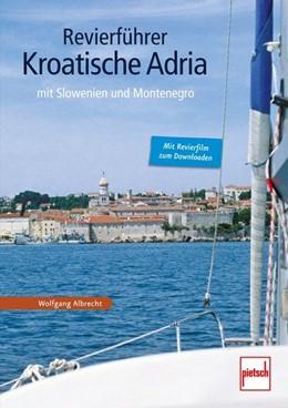Abbildung von Albrecht | Revierführer - Kroatische Adria | 1. Auflage | 2014 | mit Slowenien und Montenegro