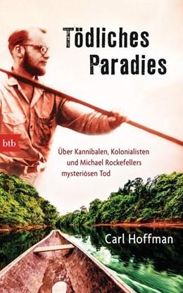 Abbildung von Hoffman | Tödliches Paradies | 2014 | Über Kannibalen, Kolonialisten...