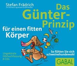 Abbildung von Frädrich / Baum / Buckert | Das Günter-Prinzip für einen fitten Körper | 2014 | So fühlen Sie sich schweinehun...