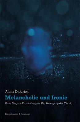 Abbildung von Diedrich | Melancholie und Ironie | 2014 | Hans Magnus Enzensberger ,Der ... | 812