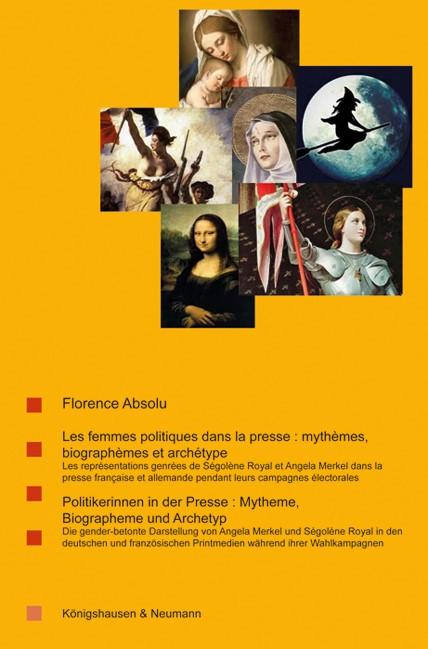 Abbildung von Absolu | Les femmes politiques dans la presse: mythèmes, biographèmes et archétype. - Politikerinnen in der Presse: Mytheme, Biographeme und Archetyp. | 2015