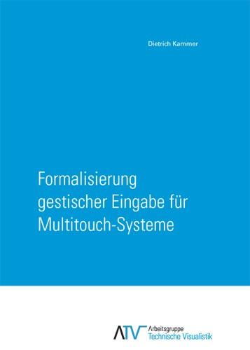 Formalisierung gestischer Eingabe für Multitouch-Systeme   Kammer, 2014   Buch (Cover)