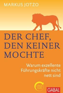 Abbildung von Jotzo | Der Chef, den keiner mochte | 2014 | Warum exzellente Führungskräft...