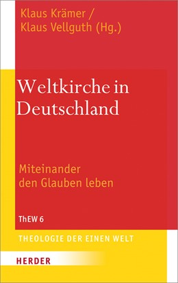 Abbildung von Krämer / Vellguth | Weltkirche in Deutschland | 2014 | Miteinander den Glauben leben